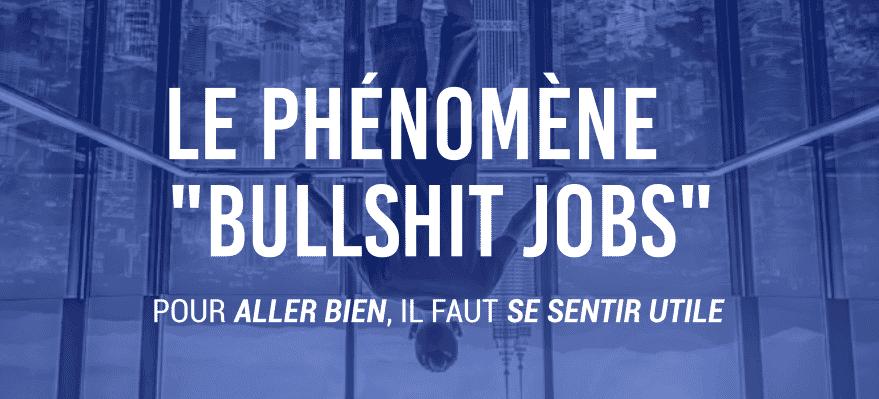 comment éviter les bullshits jobs après les bullshit jobs